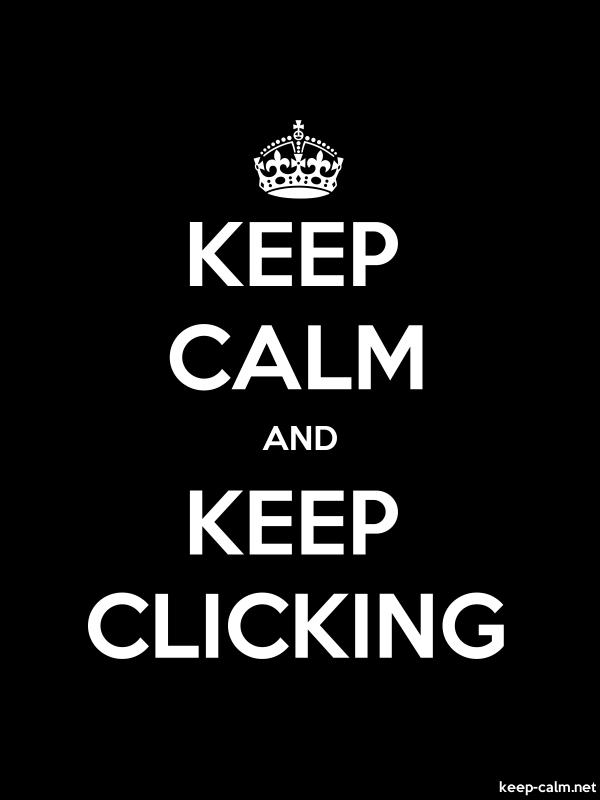 KEEP CALM AND KEEP CLICKING - white/black - Default (600x800)