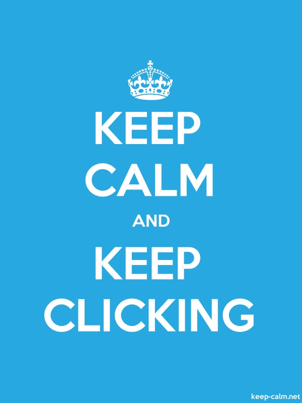 KEEP CALM AND KEEP CLICKING - white/blue - Default (600x800)