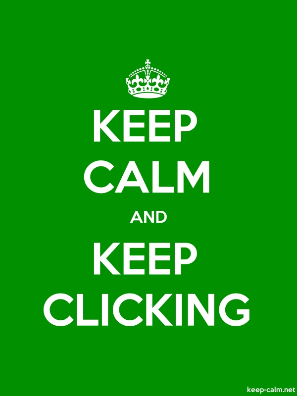 KEEP CALM AND KEEP CLICKING - white/green - Default (600x800)