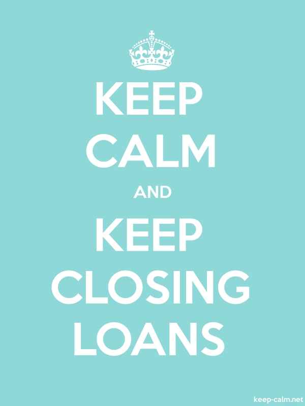 KEEP CALM AND KEEP CLOSING LOANS - white/lightblue - Default (600x800)