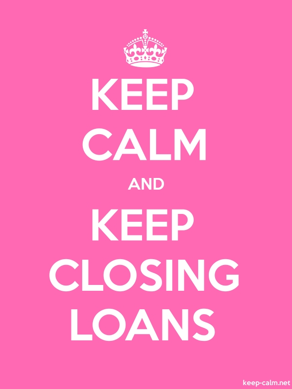 KEEP CALM AND KEEP CLOSING LOANS - white/pink - Default (600x800)