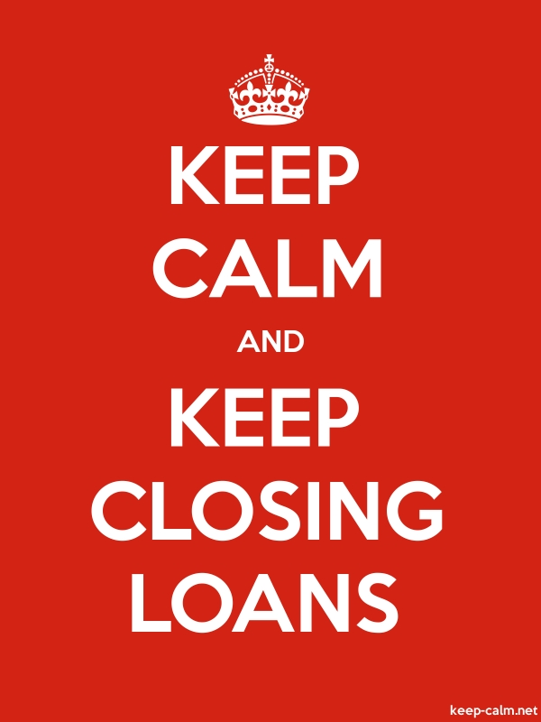 KEEP CALM AND KEEP CLOSING LOANS - white/red - Default (600x800)