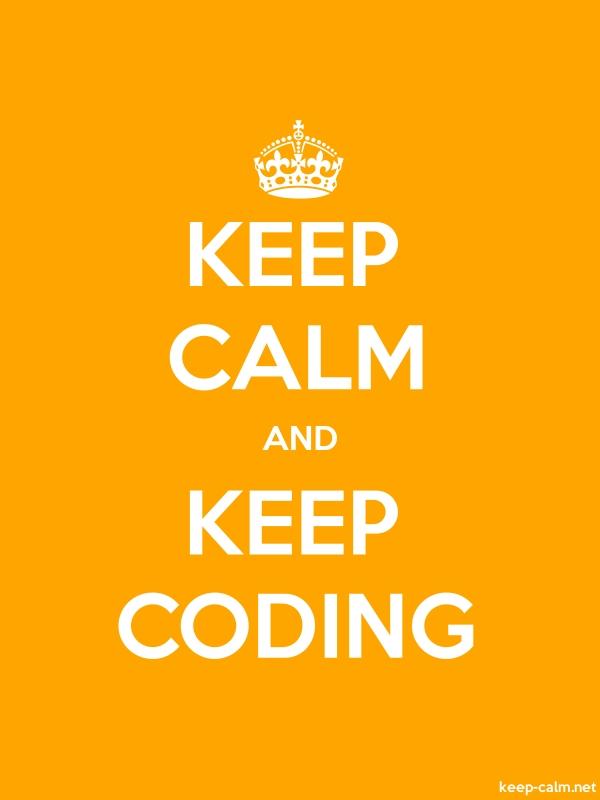 KEEP CALM AND KEEP CODING - white/orange - Default (600x800)
