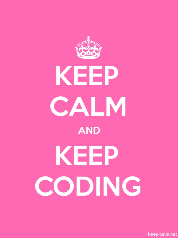 KEEP CALM AND KEEP CODING - white/pink - Default (600x800)