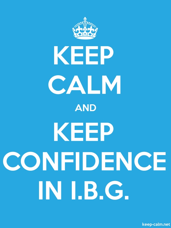 KEEP CALM AND KEEP CONFIDENCE IN I.B.G. - white/blue - Default (600x800)