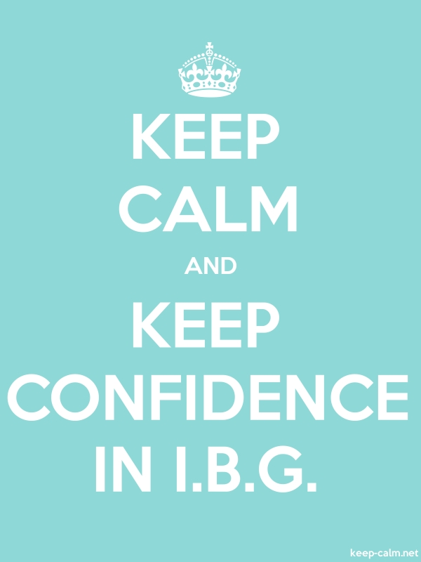 KEEP CALM AND KEEP CONFIDENCE IN I.B.G. - white/lightblue - Default (600x800)