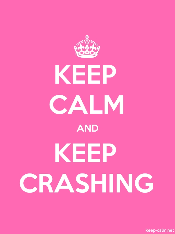 KEEP CALM AND KEEP CRASHING - white/pink - Default (600x800)