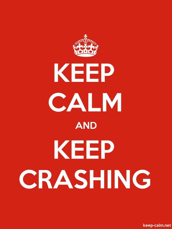 KEEP CALM AND KEEP CRASHING - white/red - Default (600x800)