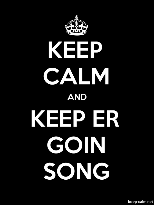 KEEP CALM AND KEEP ER GOIN SONG - white/black - Default (600x800)