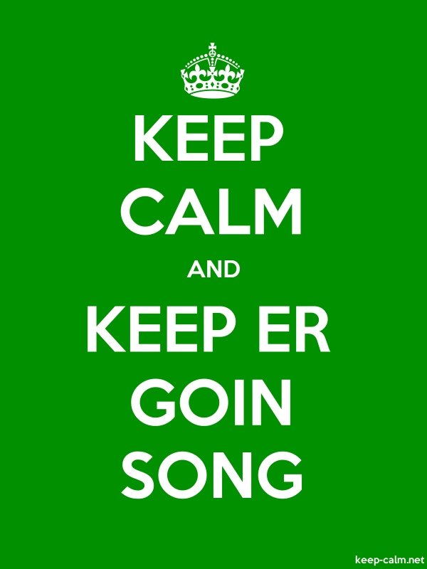 KEEP CALM AND KEEP ER GOIN SONG - white/green - Default (600x800)