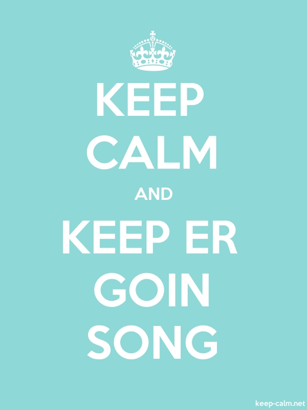 KEEP CALM AND KEEP ER GOIN SONG - white/lightblue - Default (600x800)