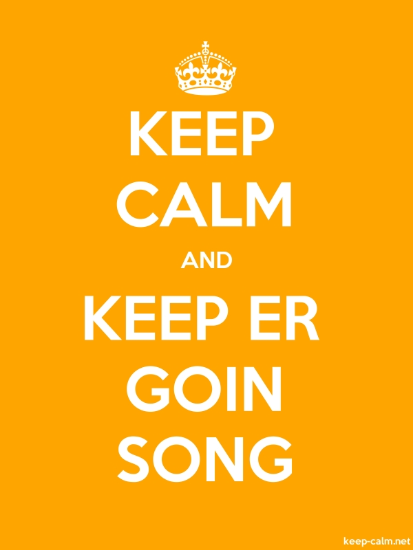 KEEP CALM AND KEEP ER GOIN SONG - white/orange - Default (600x800)