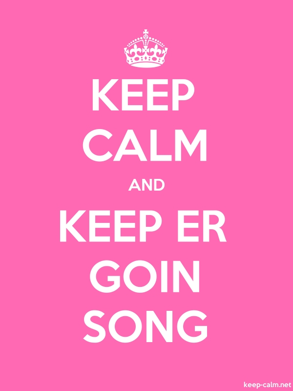 KEEP CALM AND KEEP ER GOIN SONG - white/pink - Default (600x800)