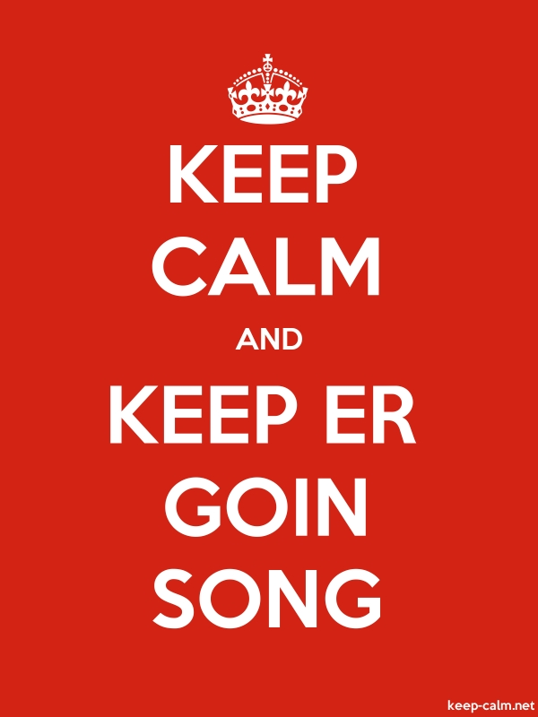 KEEP CALM AND KEEP ER GOIN SONG - white/red - Default (600x800)