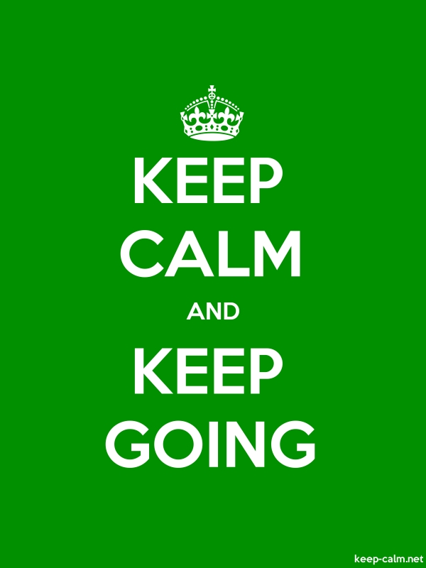 KEEP CALM AND KEEP GOING - white/green - Default (600x800)