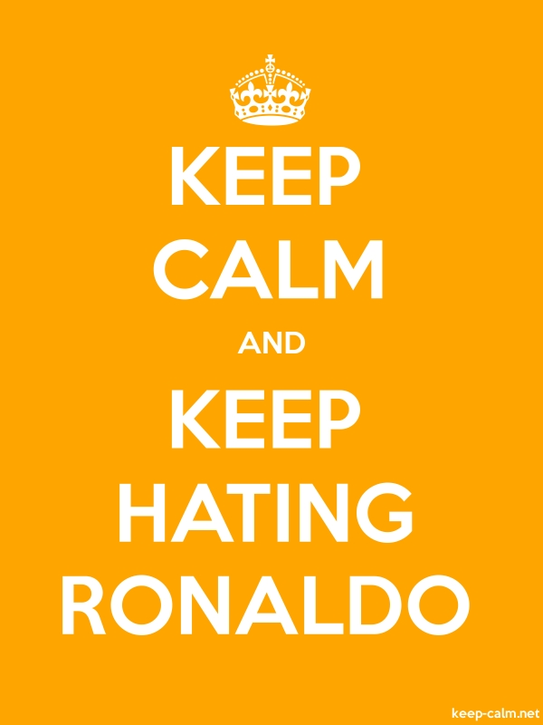 KEEP CALM AND KEEP HATING RONALDO - white/orange - Default (600x800)
