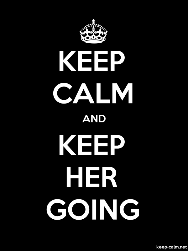 KEEP CALM AND KEEP HER GOING - white/black - Default (600x800)