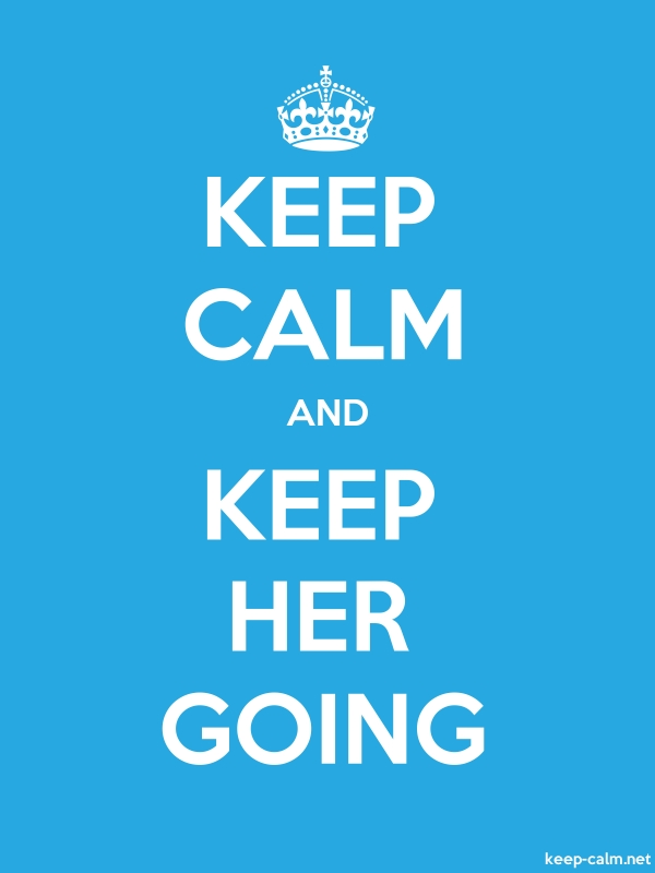KEEP CALM AND KEEP HER GOING - white/blue - Default (600x800)