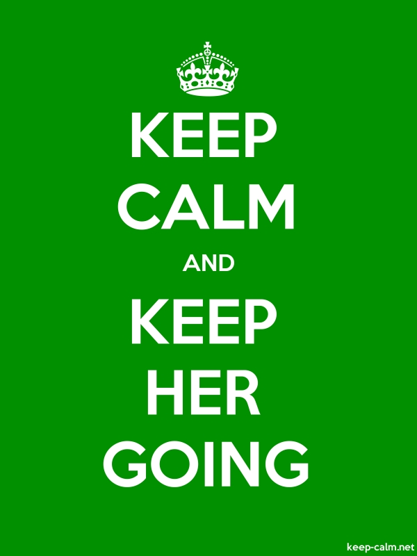 KEEP CALM AND KEEP HER GOING - white/green - Default (600x800)