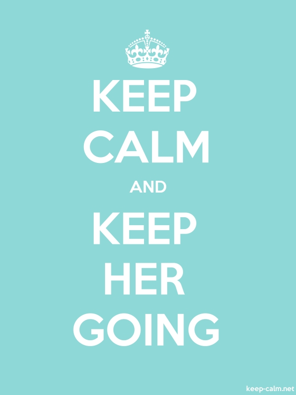 KEEP CALM AND KEEP HER GOING - white/lightblue - Default (600x800)