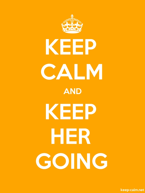 KEEP CALM AND KEEP HER GOING - white/orange - Default (600x800)
