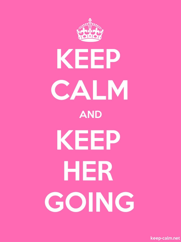 KEEP CALM AND KEEP HER GOING - white/pink - Default (600x800)