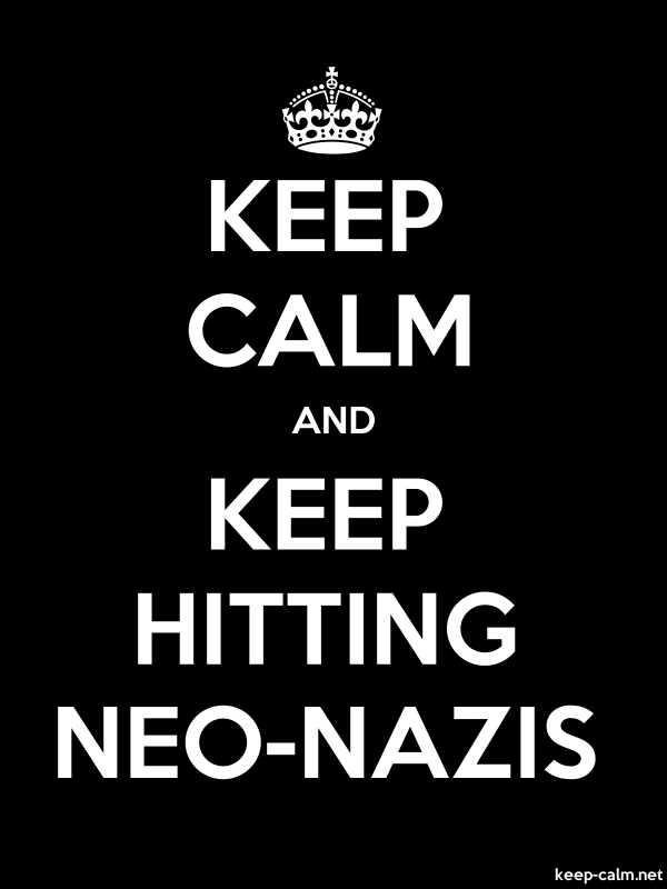 KEEP CALM AND KEEP HITTING NEO-NAZIS - white/black - Default (600x800)