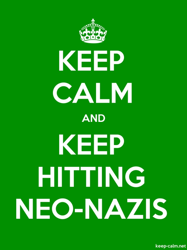 KEEP CALM AND KEEP HITTING NEO-NAZIS - white/green - Default (600x800)
