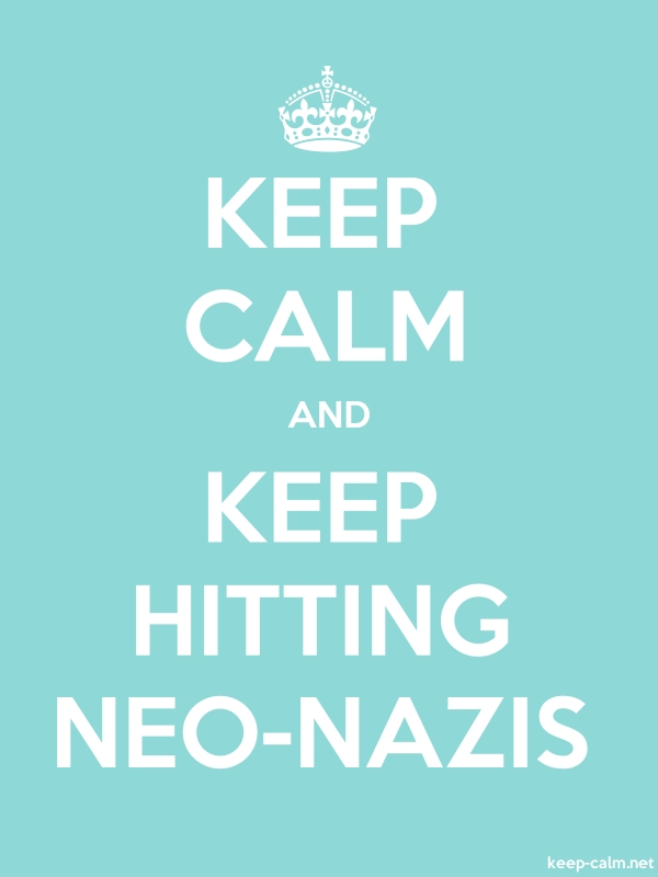 KEEP CALM AND KEEP HITTING NEO-NAZIS - white/lightblue - Default (600x800)