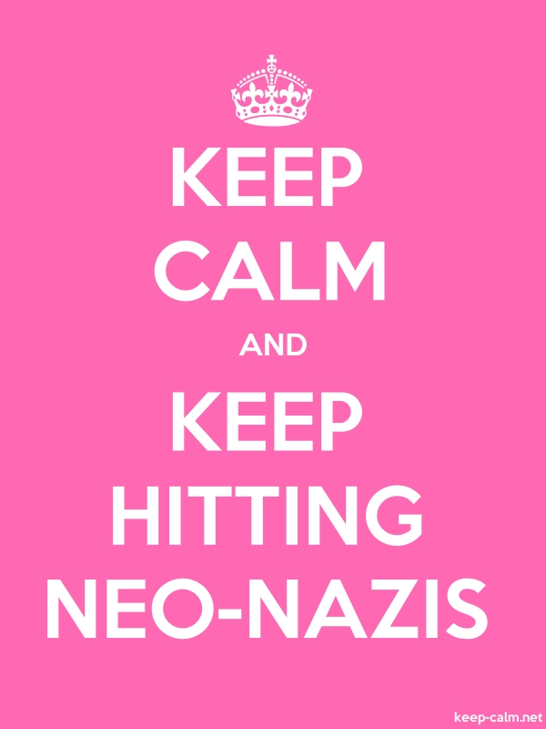 KEEP CALM AND KEEP HITTING NEO-NAZIS - white/pink - Default (600x800)