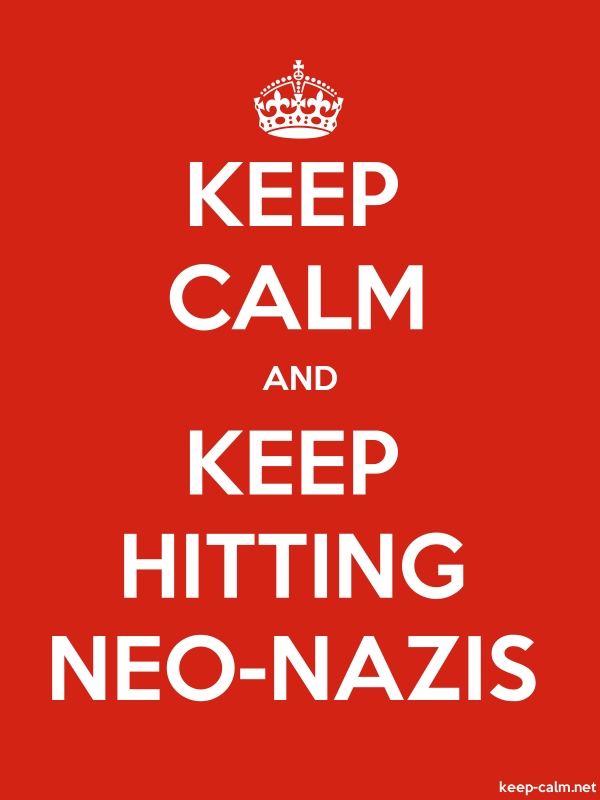 KEEP CALM AND KEEP HITTING NEO-NAZIS - white/red - Default (600x800)