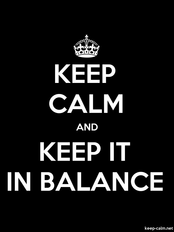 KEEP CALM AND KEEP IT IN BALANCE - white/black - Default (600x800)