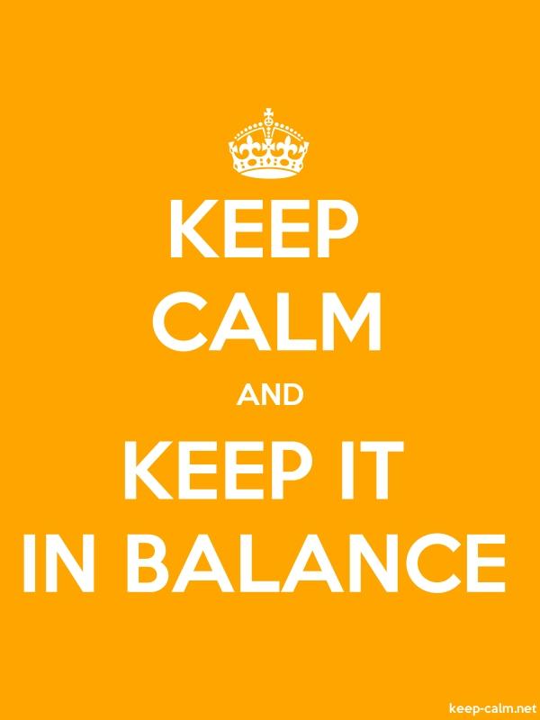 KEEP CALM AND KEEP IT IN BALANCE - white/orange - Default (600x800)
