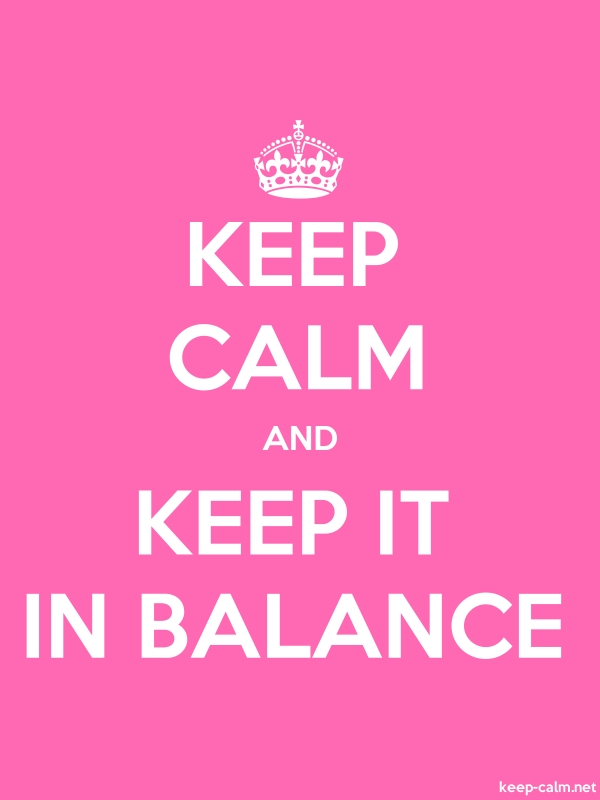 KEEP CALM AND KEEP IT IN BALANCE - white/pink - Default (600x800)