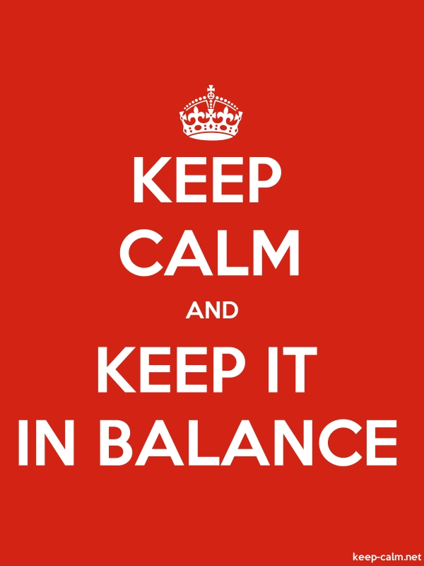 KEEP CALM AND KEEP IT IN BALANCE - white/red - Default (600x800)