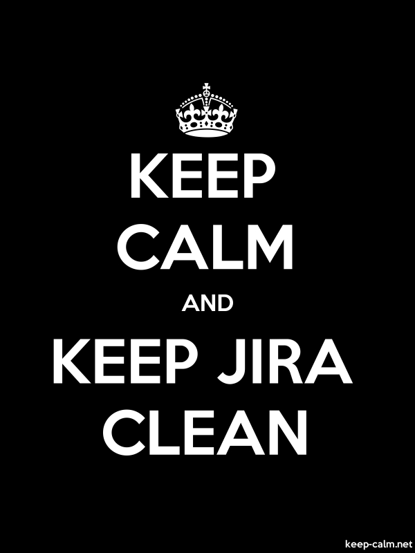 KEEP CALM AND KEEP JIRA CLEAN - white/black - Default (600x800)