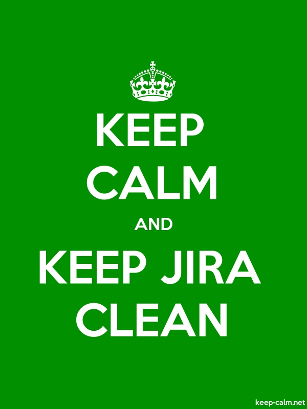 KEEP CALM AND KEEP JIRA CLEAN - white/green - Default (600x800)