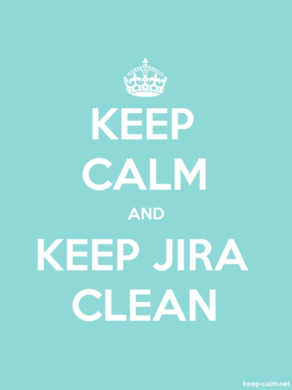 KEEP CALM AND KEEP JIRA CLEAN - white/lightblue - Default (600x800)