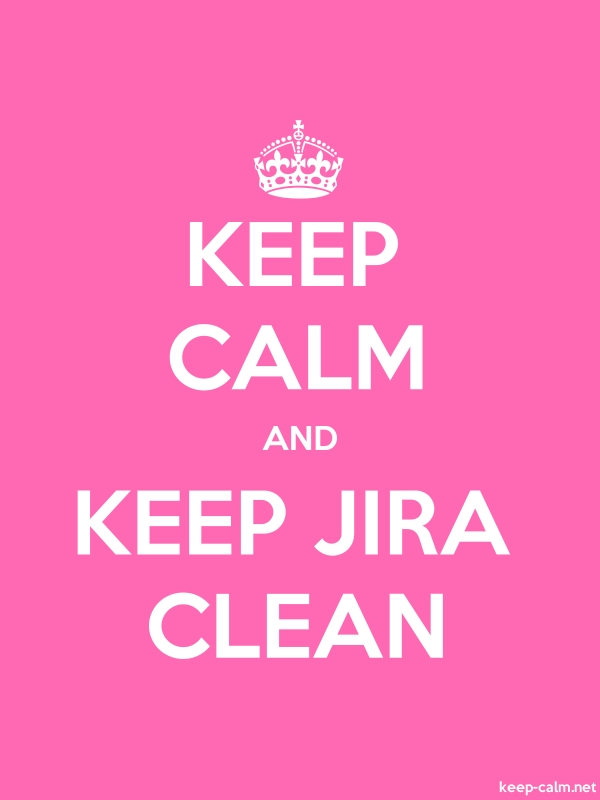 KEEP CALM AND KEEP JIRA CLEAN - white/pink - Default (600x800)