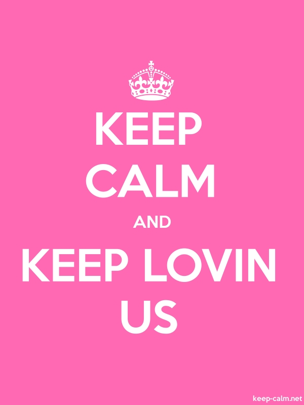 KEEP CALM AND KEEP LOVIN US - white/pink - Default (600x800)