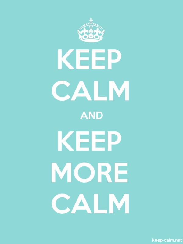 KEEP CALM AND KEEP MORE CALM - white/lightblue - Default (600x800)
