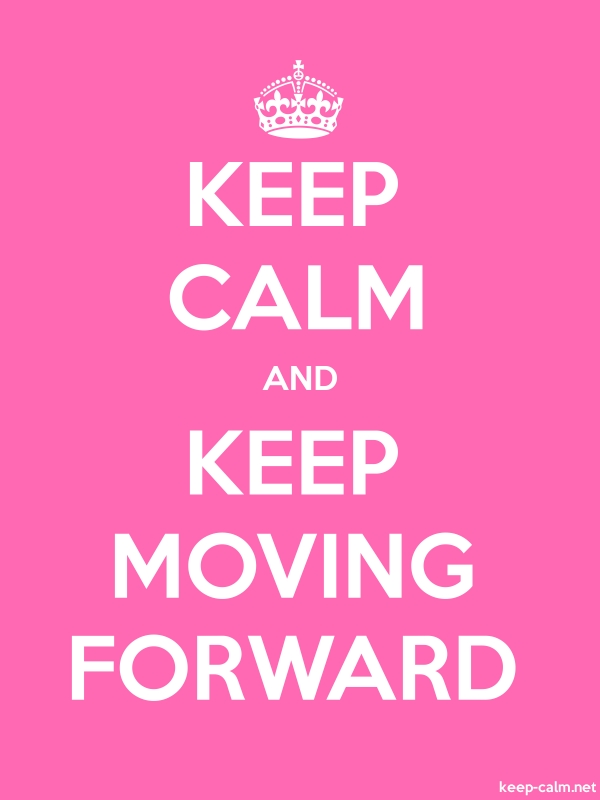 KEEP CALM AND KEEP MOVING FORWARD - white/pink - Default (600x800)