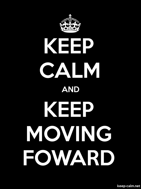 KEEP CALM AND KEEP MOVING FOWARD - white/black - Default (600x800)