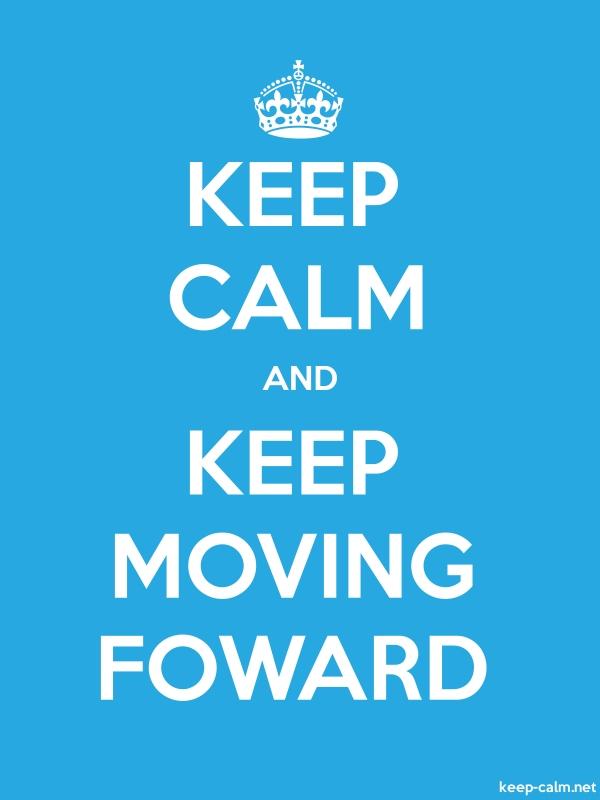 KEEP CALM AND KEEP MOVING FOWARD - white/blue - Default (600x800)