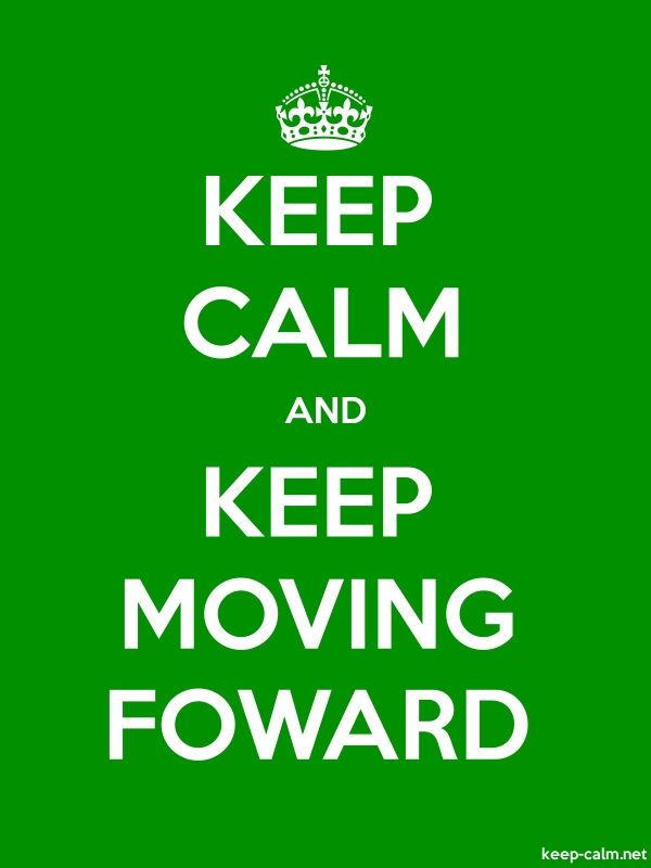 KEEP CALM AND KEEP MOVING FOWARD - white/green - Default (600x800)