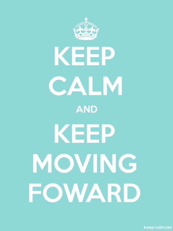 KEEP CALM AND KEEP MOVING FOWARD - white/lightblue - Default (600x800)