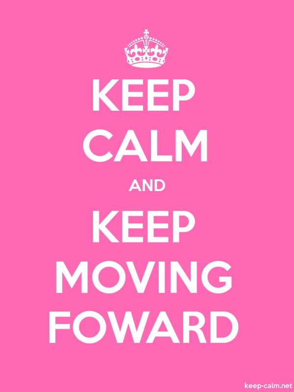 KEEP CALM AND KEEP MOVING FOWARD - white/pink - Default (600x800)