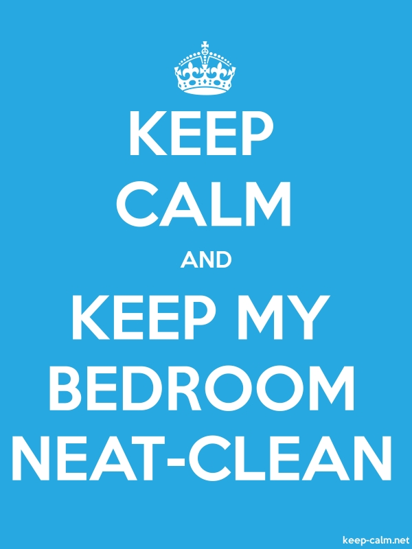 KEEP CALM AND KEEP MY BEDROOM NEAT-CLEAN - white/blue - Default (600x800)