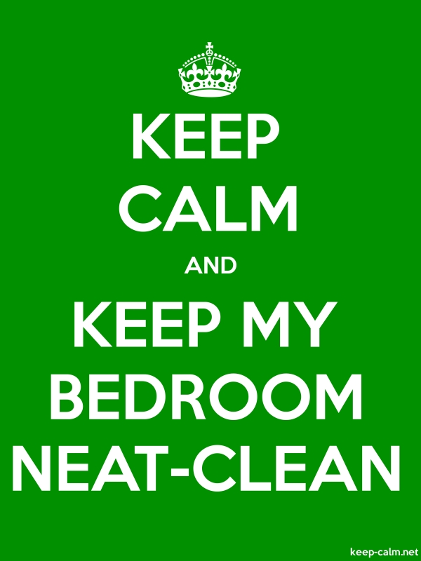 KEEP CALM AND KEEP MY BEDROOM NEAT-CLEAN - white/green - Default (600x800)