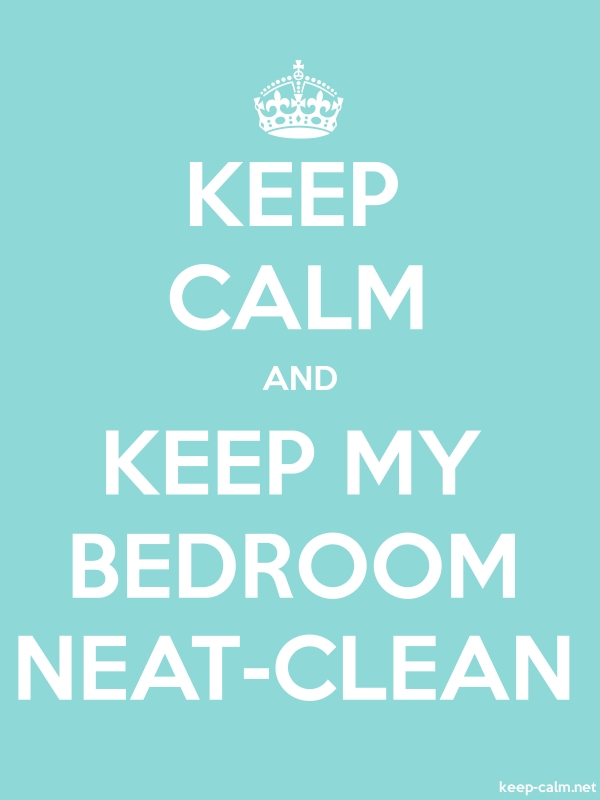 KEEP CALM AND KEEP MY BEDROOM NEAT-CLEAN - white/lightblue - Default (600x800)